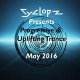 Progressive & Uplifting Trance  -May 2016-  (Mixed by: Cyclopz)