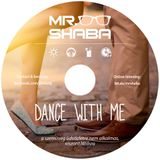 Dance With Me 2017 mixed by Mr. Shaba