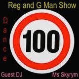 "Reg & G  Show 100 ""dance floor"" with guest DJ Ms Skyrym"