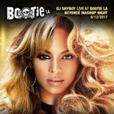 DJ ShyBoy LIVE at Bootie LA 8/12/17 (Beyoncé Mashup Night)