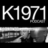 PEDER & MAS TEEVEH (Archetypes Records) K1971 PODCAST (www.k1971.com)