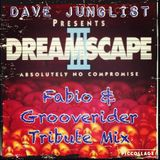 Fabio & Grooverider Dreamscape 3 Tribute Mix