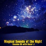 Magical Sounds of the Night Session 05 with Oscar J