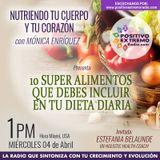 NUTRIENDO TU CUERPO Y TU CORAZON CON MONICA ENRIQUEZ- 04-04-2018-10 SUPER ALIMENTOS QUE DEBES INCLUI