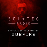 Dubfire presents SCI+TEC Radio Ep. 14 - Mixed by Dubfire