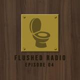 FLUSHED Radio Ep. 4 (July 2019)