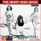 The Heart Goes Boom - THGB 001 05/18/2017