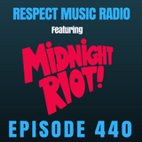 Respect Music Radio 440 Featuring Midnight Riot Records