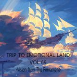 TRIP TO EMOTIONAL LAND VOL 69 - Vision from The Firmament -