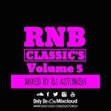 RNB Classic's Volume 5 @DJASTONISH