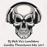 Dj Slick Vic's Lunchtime Cumbia Throwdown Mix 2019