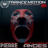 DJ ANDES- Trance Motion 31 Guest Mix By Pierre Inside of Insane Mask