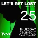 TSoNYC - Let's Get Lost EP 25 - With Shawn Dub- 2017-09-28