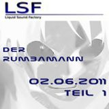 LSF Webstream>>> Der elektronische Donnerstag 02.06.2011 - rumbamann teil1