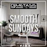 #SmoothSundays EP. 9 (SLOW R&B/HIP HOP) | Tweet @DJMETASIS
