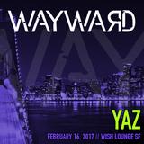 Yaz Live at Wayward // Wish Lounge // 2017.02.16