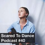 Scared To Dance Podcast #40