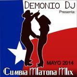 Cumbia Matona Mix mayo 2014_-_Demonio Dj Montemorelos NL Mex.
