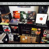 We Need More Crates Radio - Episode 20 - Prodigy Special