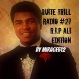 QUITE TRILL RADIO WEEKEND MIX #27 (THE R.I.P ALI EDITION)