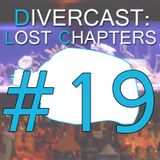 (DLC) Divercast: Lost Chapters Ep.19: CTN and VR Harassment