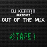 KNTTO OUT OF THE MIX - #Tape 1