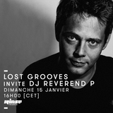 Lost Grooves Radio Show #23 Rinse Fr (special guest Dj Reverend P)