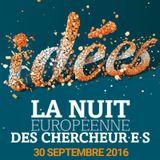 Nuit des Chercheurs au Quai des Savoirs - 30 sept. 2016