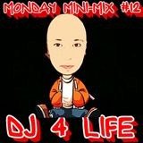 MONDAY MINI-MIX #12 - DJ 4 LIFE
