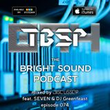 Discussor - The Bright Sound Podcast 074 (feat. SEVEN and DJ Greenfeast)