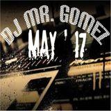 Dj Mr. Gomez - May 2017