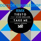 Tiësto - Take Me _ Doctor Doubledrop rmx