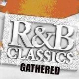 R&B CLASSICS GATHERED 10/15/2019