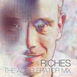 Riches - The Accelerator Mix