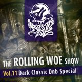 The Rolling Woe Show vol 11_DARK CLASSIC DNB SPECIAL