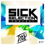 SICKselection #17 [Mixed by TwoFine]