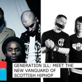 Generation Ill: Meet the New Vanguard of Scottish Hip Hop