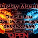 Saturday Morning with The Mad Blaa - 9th April 2016 - OpenTempo FM 105.1