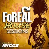 Foreal House Sessions