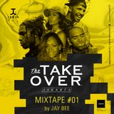 Take Over The Mixtape #01 by JAY BEE