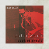 Kind of Jazz - John Zorn - Book of Angels