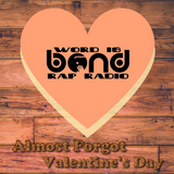 Almost Forgot Valentine's Day (WIB Rap Radio)