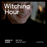 Witching Hour @ Union 77 Radio 29.01.2015 'Sleeper'