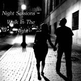Night Sessions - Walk In The Night