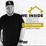"Dj TyBoogie ""We InSide"" Mix (Aired 4/4/20 On HipHop Nation SiriusXm Radio)"