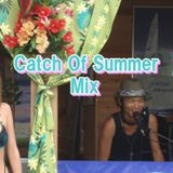 Catch Of Summer Mix 2009.08.11 ON AIR