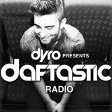 Dyro - Daftastic Radio 050