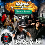 Welcome 2 Bomb Street #2 - Hosted by Dj Jay-U-Ice