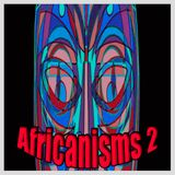 Africanisms 2