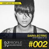 DjProfile.TV Exclusive Podcast 002- Darelectric (NY:VE)